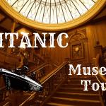 【映画タイタニックの時計台は実在した!?】アメリカ・ブランソンにあるタイタニック博物館に潜入!